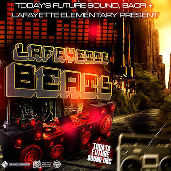 Today's Future Sound, BACR, Lafayette Elementary Present - Lafayette Beats