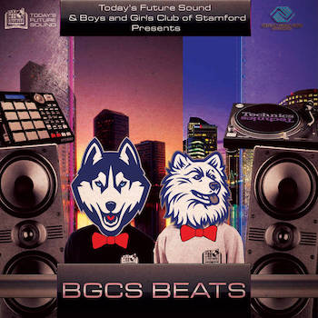 Today's Future Sound Boys and Girls Club of Stamford Present - BGCS Beats