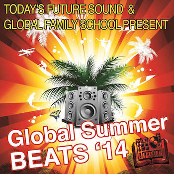 Today's Future Sound Global Family School Present - Global Summer Beats '14