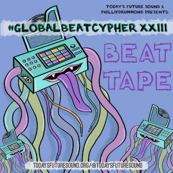 Today's Future Sound - #GlobalBeatCypher PartXXIII