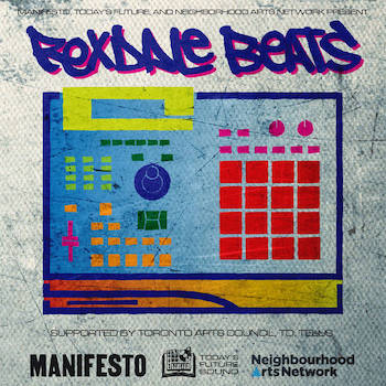Today's Future Sound, Manifesto Neighborhood Art Network Present - Rexdale Beats