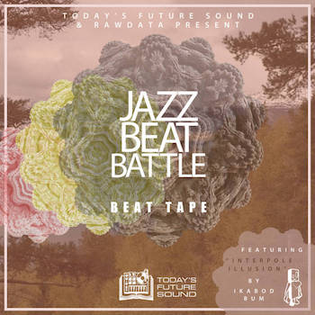 Today's Future Sound, Phillipdrummond Raw Data Present - Jazz Beat Battle