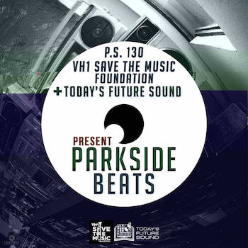 Today's Future Sound, VH1 Save the Music Foundation P.S. 130 Present - Park Side Beats