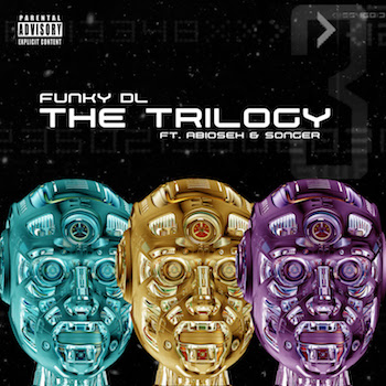 Funky DL feat. Abioseh & Songer - The Trilogy video