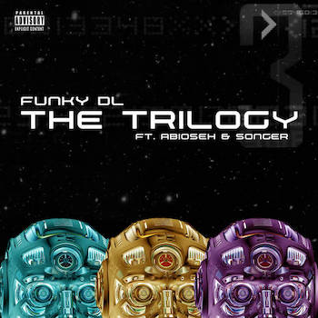 Funky DL feat. Abioseh Songer - The Trilogy