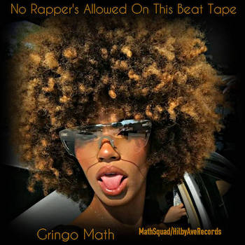 Gringo Math - No Rapper's Allowed On This Beat Tape