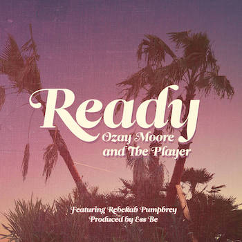 Ozay Moore The Player - Ready