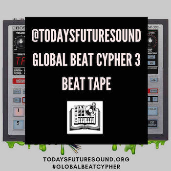 Today's Future Sound #GlobalBeatCypher Part III Beat Tape