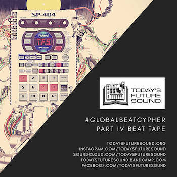 Today's Future Sound #GlobalBeatCypher Part IV Beat Tape