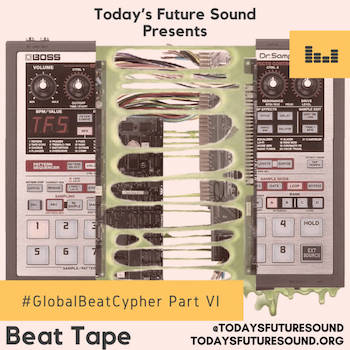 Today's Future Sound #GlobalBeatCypher Part VI Beat Tape
