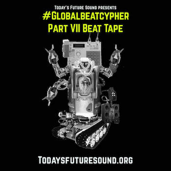 Today's Future Sound - #GlobalBeatCypher Part VII Beat Tape