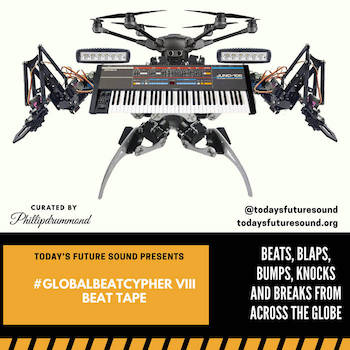 Today's Future Sound #GlobalBeatCypher Part VIII Beat Tape
