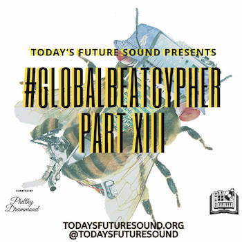 Today's Future Sound presents: Global Beat Cypher Part XIII