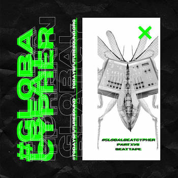 Today's Future Sound presents: #Global Beat Cypher Part XVII
