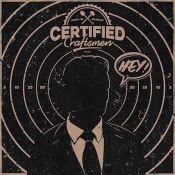 Certified Craftsmen - Hey!