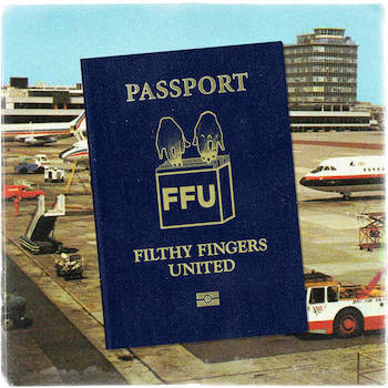 Filthy Fingers United - Passport
