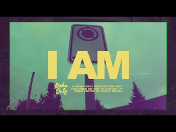Moka Only - I Am video