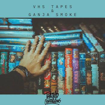 ThatKidCourageous - VHS Tapes Ganja Smoke