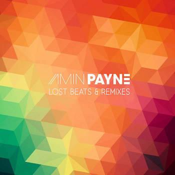 Amin Payne - Lost Beats Remixes