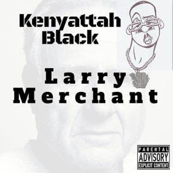 Kenyattah Black - Larry Merchant