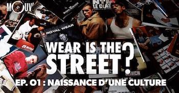 Wear Is The Street? Naissance d'une culture (1/3)