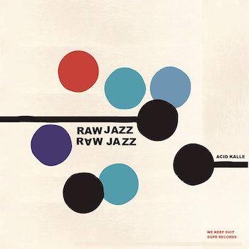Acid Kalle - Raw Jazz