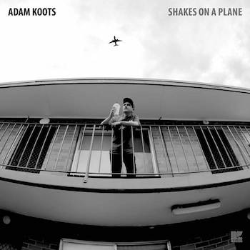 Adam Koots - Shakes On A Plane