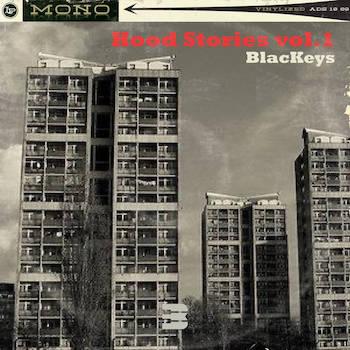 BlacKeys - Hood Stories vol.1