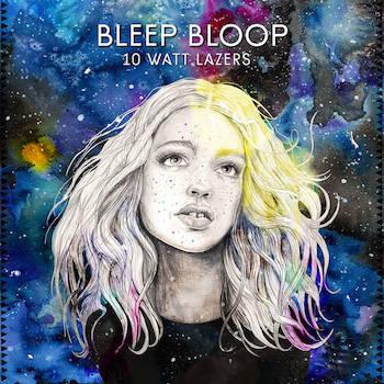 Bleep Bloop - 10 Watt Lazers EP