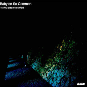 Cazeaux O.S.L.O. - Babylon So Common: The Out Side Heavy Black