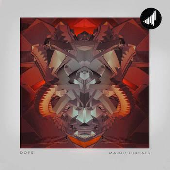 dope - Major Threats (STRTEP085)
