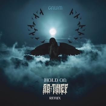 GAWM - Hold On (AB THE THIEF Remix)