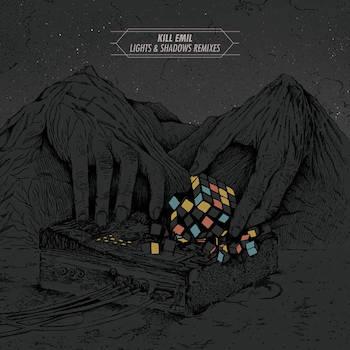 Kill Emil - Lights Shadows Remixes