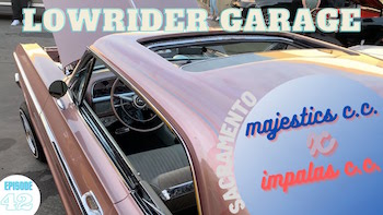 Lowrider Garage Ep. 42
