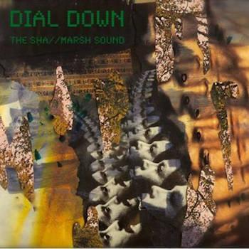 Marsh Sound The Sha - Dial Down