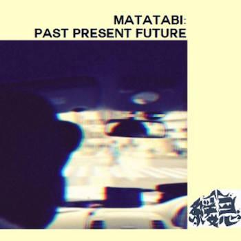 matatabi - PΔST PRESENT FUTURE