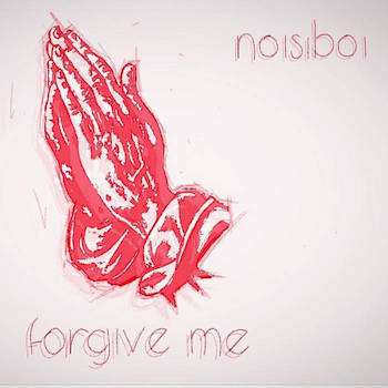 NOISIBOI - Forgive Me
