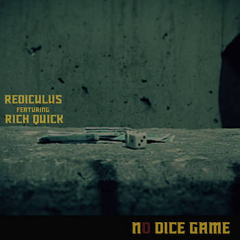 Rediculus feat. Rich Quick - No Dice Game