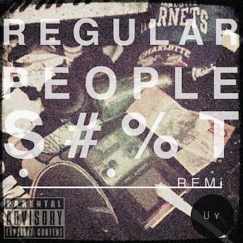 Remi - Regular People Shit.