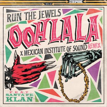 Run The Jewels feat. Santa Fe Klan - Ooh La La video (Mexican Institute of Sound Remix)