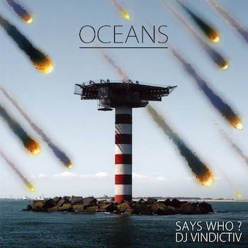 Says Who? DJ Vindictiv - Oceans