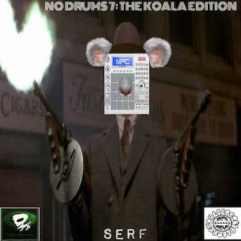 Serf - No Drums 7: The Koala Edition
