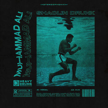 Shaolin Drunk - Muhammad Ali (Single)