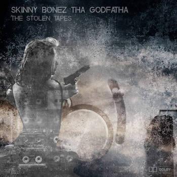 Skinny Bonez Tha Godfatha - The Stolen Tapes