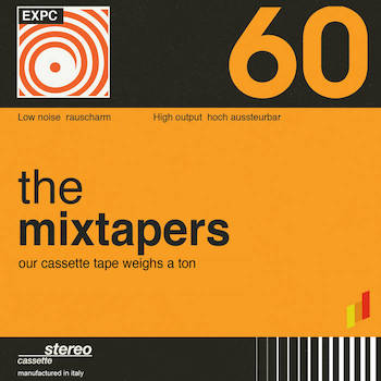 The Mixtapers - Our cassette tape weighs a ton