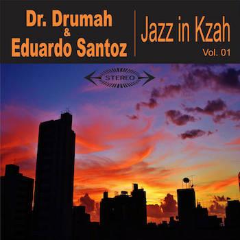 Dr. Drumah Eduardo Santoz - Jazz In Kzah Vol. 01