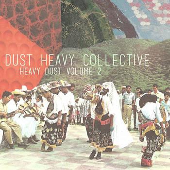 Dust Heavy Collective - Heavy Dust Volume 2