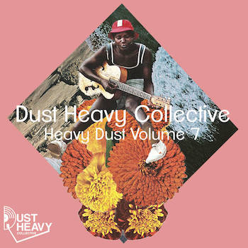 Dust Heavy Collective - Heavy Dust Volume 7