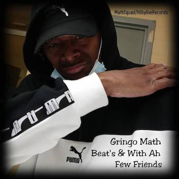 Gringo Math Of MathSquad/HilbyAveRecords - Beat s With Ah Few Friends
