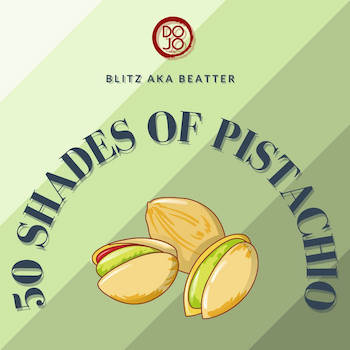 Blitz a.k.a. Beatter - 50 SHADES OF PISTACHIO